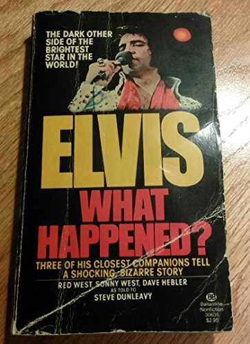 9780345306357: Elvis, What Happened?