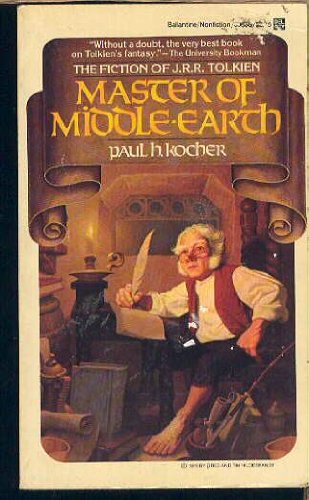 Master of Middle-Earth: The Fiction of J.: paul h. kocher