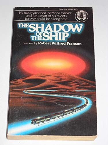 The Shadow of the Ship: Robert Wilfred Franson