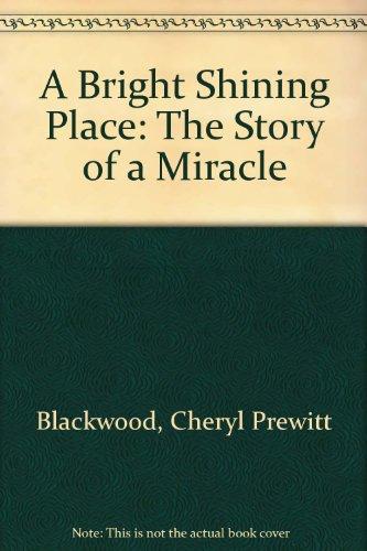 A Bright-Shining Place: Prewitt-Blackwood, Cheryl; Slattery,