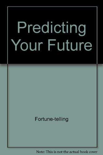 9780345307163: Predicting Your Future