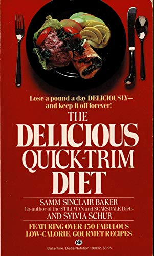 The Delicious Quick-Trim Diet (0345308328) by Samm Sinclair Baker; Sylvia Schur