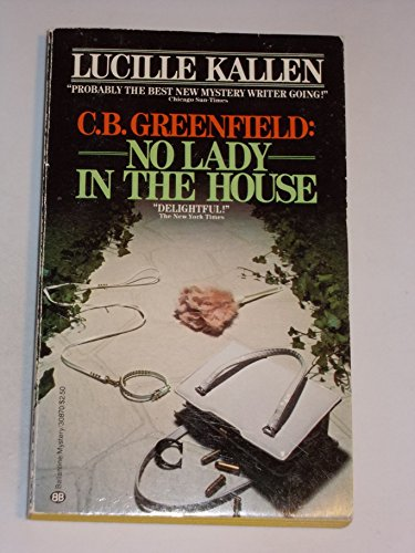 C.B. Greenfield: No Lady in the House (EXCELLENT, UNREAD COPY)---#3 in the series