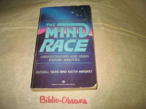 9780345308771: The Mind Race: Understanding and Using Psychic Abilities