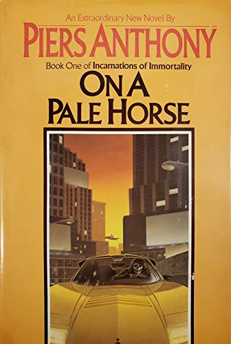 On a Pale Horse (Incarnations of Immortality, Book 1): Piers Anthony