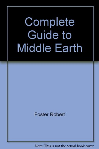 9780345309747: Complete Guide to Middle Earth