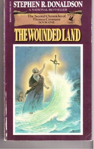 9780345310422: The Wounded Land (Second Chronicles of Thomas Covenant, Vol. 1)