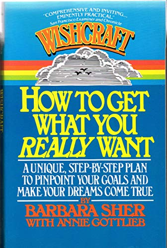Wishcraft: How to Get What You Really Want: Sher, Barbara