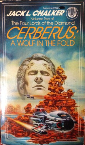 Cerberus: A Wolf in the Fold (The Four Lords of the Diamond, Vol. 2): Chalker, Jack L.