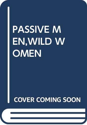 9780345311610: Passive Men,wild Women