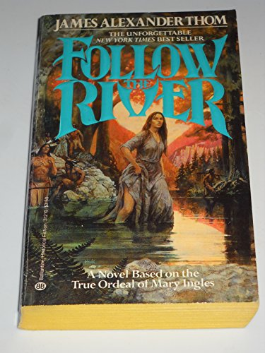 the original accounts of mary ingles escape in james alexander thoms follow the river The revision of the case of james alexander thom versus original account  the original accounts of mary ingle's escape in james alexander thom's follow the river.