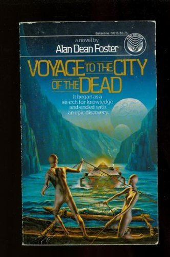 Voyage to the City of the Dead: Alan Dean Foster