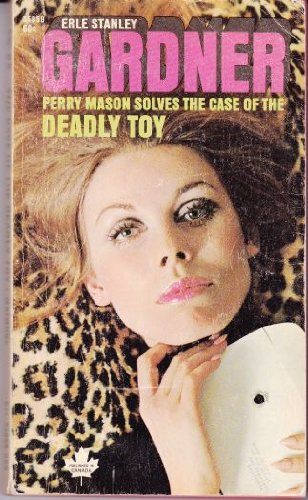 9780345312723: The Case of the Deadly Toy: A Perry Mason Mystery