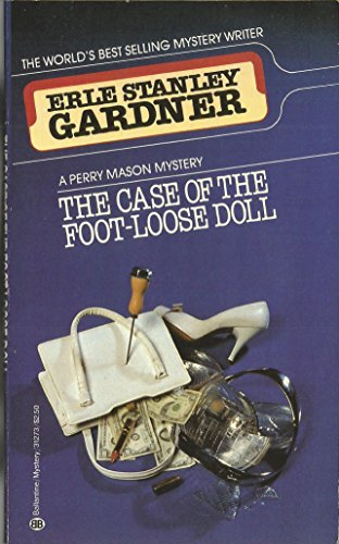 The Case of the Foot-Loose Doll (A Perry Mason Mystery): Gardner, Erle Stanley