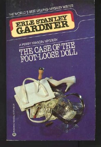 9780345312730: The Case of the Foot-Loose Doll (A Perry Mason Mystery)