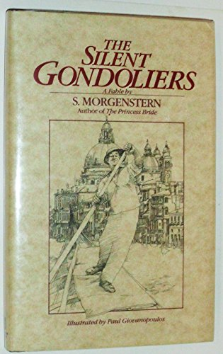 9780345312792: The Silent Gondoliers: A Fable by S. Morgenstern