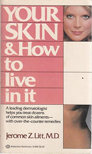 Your Skin & How to live in: Litt, Jerome Z.