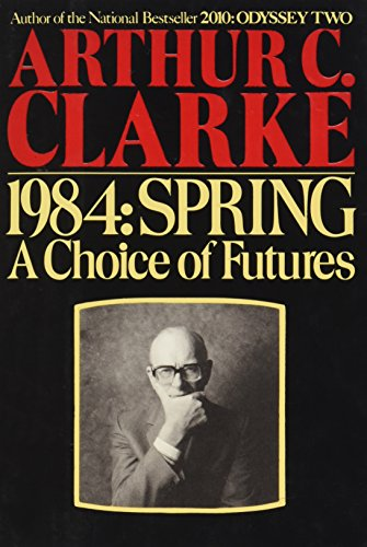9780345313577: 1984, Spring: A Choice of Futures