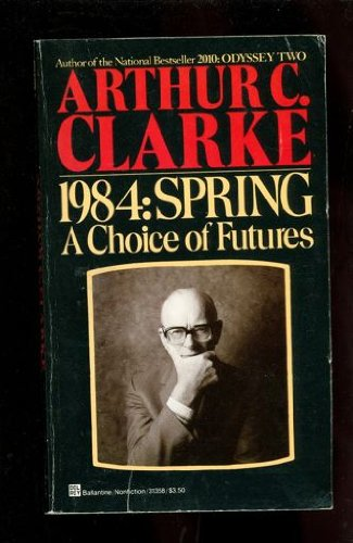 9780345313584: 1984: Spring; A Choice of Futures