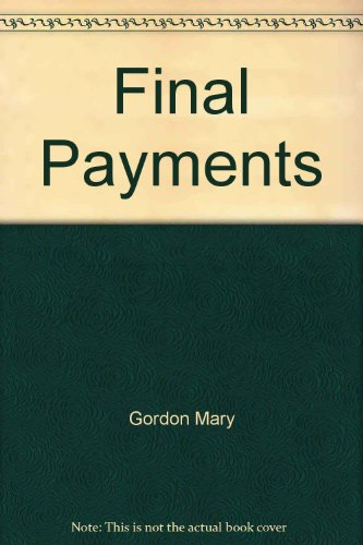 Final Payments - July Thunder: Gordon, Mary -