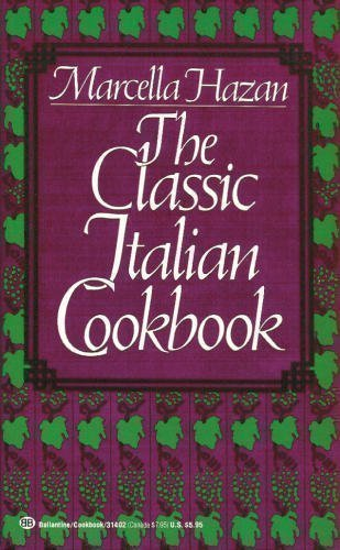 9780345314024: The Classic Italian Cookbook