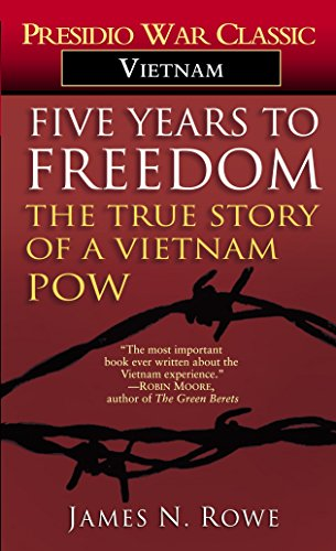 Five Years to Freedom: The True Story: Rowe, James N.