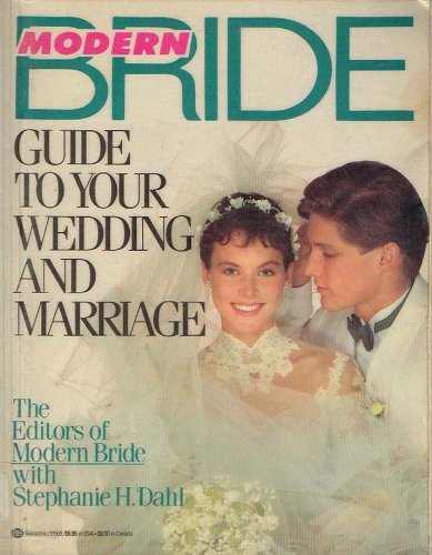 Guide to Your Wedding and Marriage (Modern Bride)