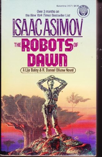 9780345315717: The Robots of Dawn (R. Daneel Olivaw, No. 3)