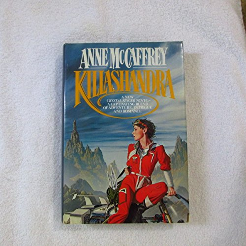 Killashandra (Crystal Singer, No. 2) (0345315995) by Anne McCaffrey