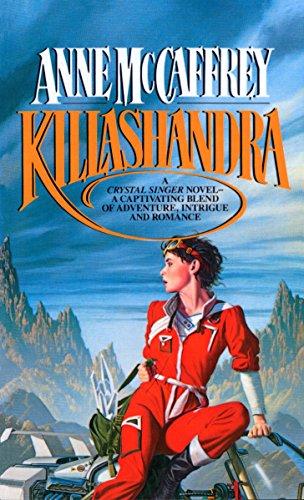 9780345316004: Killashandra (Crystal Singer Trilogy)