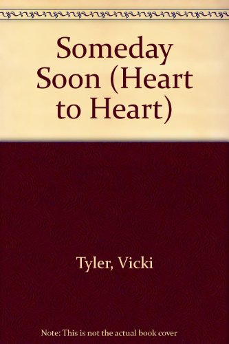 SOMEDAY SOON (Heart to Heart) (0345316304) by Vicki Tyler
