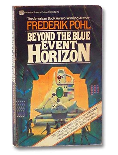 9780345316394: Beyond the Blue Event Horizon (Heechee Saga, Book 2)