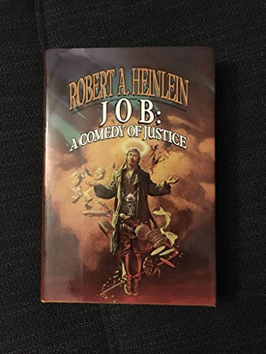 Job : A Comedy of Justice: Heinlein, Robert A.