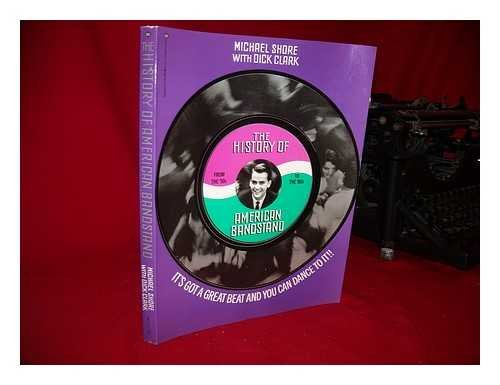 9780345317223: History of American Bandstand: It's Got a Great Beat and You Can Dance to It