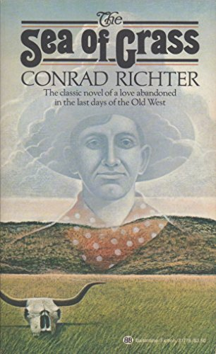 The Sea of Grass: Conrad Richter