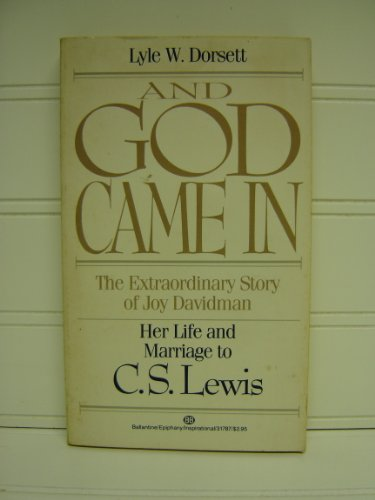 9780345317872: And God Came In: The Extraordinary Story of Joy Davidman