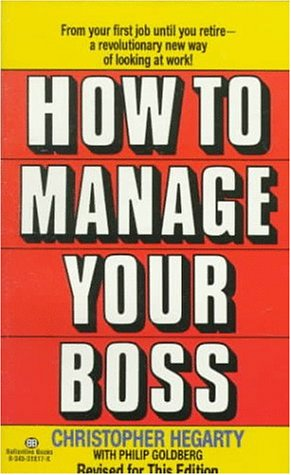 9780345318176: How to Manage Your Boss