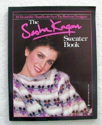 THE SASHA KAGAN SWEATER BOOK (A Dorling Kindersley Book): Kagan, Sasha; (Bridget Harris, Editor)