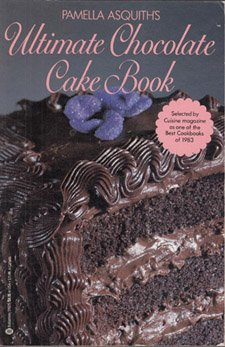 9780345319296: Pamella Asquith's Ultimate Chocolate Cake Book