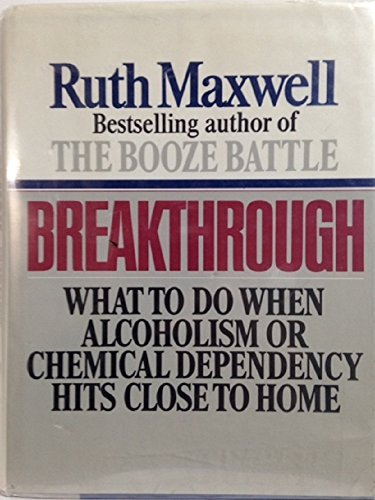9780345319562: BREAKTHROUGH - What to Do When Alcoholism or Chemical Dependency Hits Close to Home