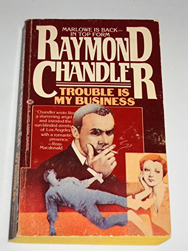 Trouble Is My Business (9780345320216) by Raymond Chandler
