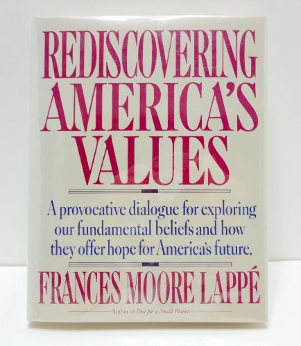 Rediscovering America's Values: Lappe, Frances Moore