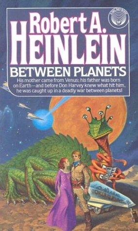 Between Planets: Heinlein,Robert