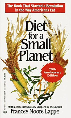 Diet for a Small Planet (20th Anniversary Edition): Lappe, Frances Moore; Lappe
