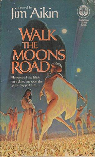 9780345321695: Walk the Moons Road