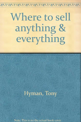 Where to sell anything & everything (9780345321886) by Tony Hyman