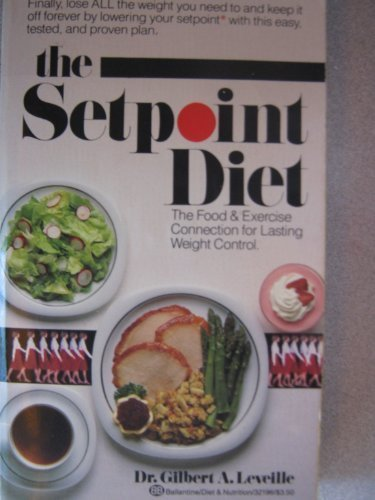 9780345321961: The Setpoint Diet