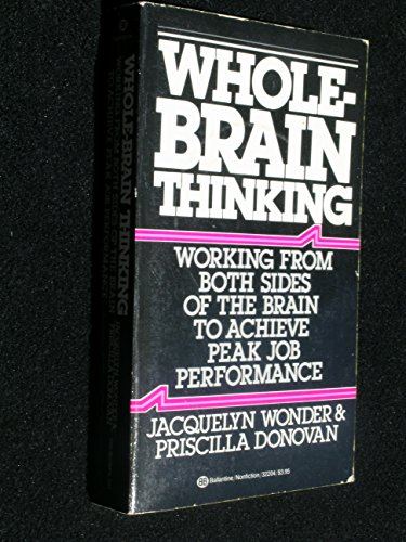 9780345322043: Whole Brain Thinking: Working from Both Sides of the Brain to Achieve Peak Performance