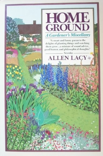 HOME GROUND A Gardener's Miscellany