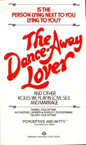 9780345322272: The Dance-away Lover: And Other Roles We Play in Love, Sex, and Marriage